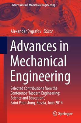 """Advances in Mechanical Engineering: Selected Contributions from the Conference """"Modern Engineering: Science and Education"""", Saint Petersburg, Russia, June 2014 - Lecture Notes in Mechanical Engineering (Paperback)"""