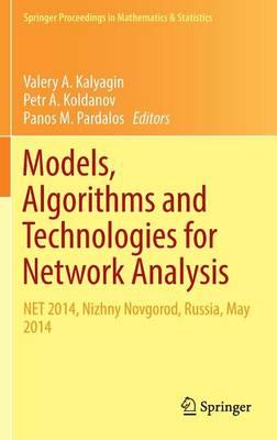 Models, Algorithms and Technologies for Network Analysis: NET 2014, Nizhny Novgorod, Russia, May 2014 - Springer Proceedings in Mathematics & Statistics 156 (Hardback)