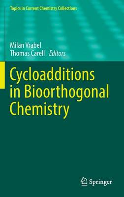 Cycloadditions in Bioorthogonal Chemistry - Topics in Current Chemistry Collections (Hardback)