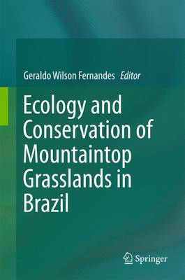 Ecology and Conservation of Mountaintop grasslands in Brazil (Hardback)