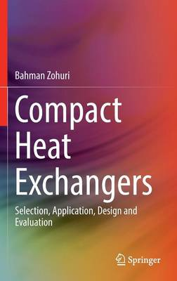 Compact Heat Exchangers: Selection, Application, Design and Evaluation (Hardback)