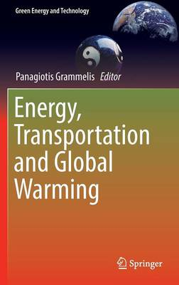 Energy, Transportation and Global Warming - Green Energy and Technology (Hardback)