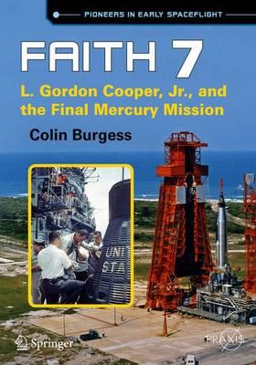 Faith 7: L. Gordon Cooper, Jr., and the Final Mercury Mission - Springer Praxis Books (Paperback)
