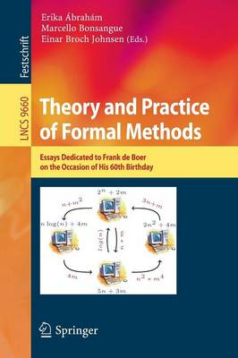 Theory and Practice of Formal Methods: Essays Dedicated to Frank de Boer on the Occasion of His 60th Birthday - Theoretical Computer Science and General Issues 9660 (Paperback)