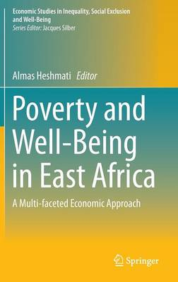 Poverty and Well-Being in East Africa: A Multi-faceted Economic Approach - Economic Studies in Inequality, Social Exclusion and Well-Being (Hardback)