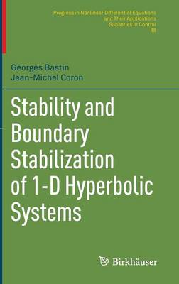 Stability and Boundary Stabilization of 1-D Hyperbolic Systems - Progress in Nonlinear Differential Equations and Their Applications 88 (Hardback)