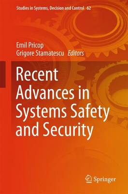 Recent Advances in Systems Safety and Security - Studies in Systems, Decision and Control 62 (Hardback)
