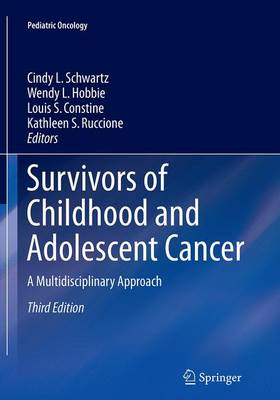 Survivors of Childhood and Adolescent Cancer: A Multidisciplinary Approach - Pediatric Oncology (Paperback)