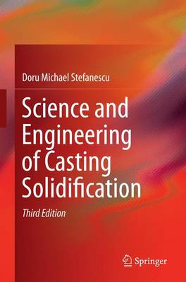 Science and Engineering of Casting Solidification (Paperback)