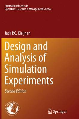 Design and Analysis of Simulation Experiments - International Series in Operations Research & Management Science 230 (Paperback)