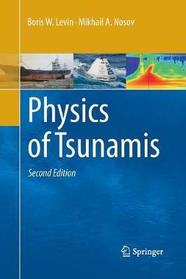Physics of Tsunamis (Paperback)