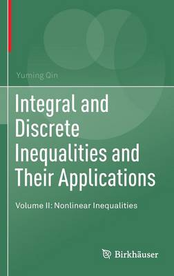 Integral and Discrete Inequalities and Their Applications: Volume II: Nonlinear Inequalities (Hardback)