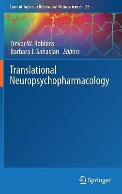 Translational Neuropsychopharmacology - Current Topics in Behavioral Neurosciences 28 (Hardback)