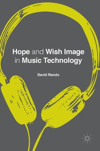 Hope and Wish Image in Music Technology (Hardback)