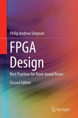 FPGA Design: Best Practices for Team-based Reuse (Paperback)
