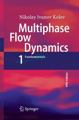 Multiphase Flow Dynamics 1: Fundamentals (Paperback)