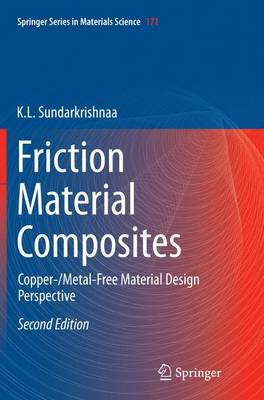 Friction Material Composites: Copper-/Metal-Free Material Design Perspective - Springer Series in Materials Science 171 (Paperback)