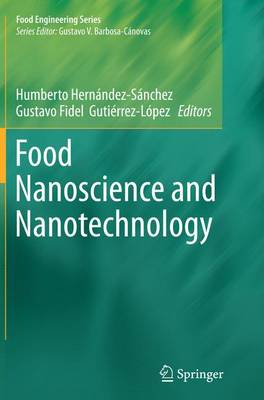 Food Nanoscience and Nanotechnology - Food Engineering Series (Paperback)
