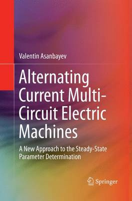 Alternating Current Multi-Circuit Electric Machines: A New Approach to the Steady-State Parameter Determination (Paperback)