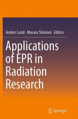 Applications of EPR in Radiation Research (Paperback)
