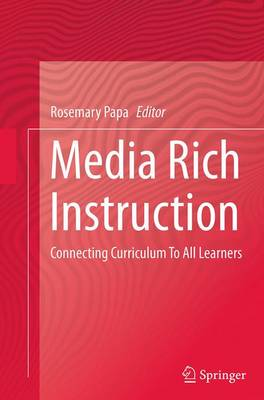 Media Rich Instruction: Connecting Curriculum To All Learners (Paperback)