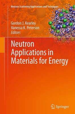 Neutron Applications in Materials for Energy - Neutron Scattering Applications and Techniques (Paperback)