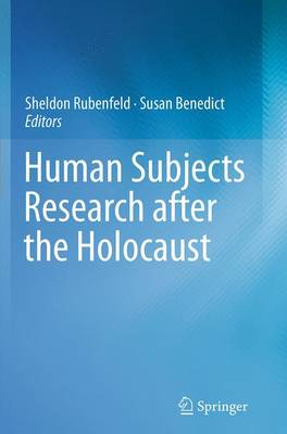 Human Subjects Research after the Holocaust (Paperback)