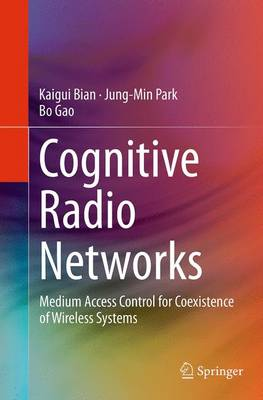Cognitive Radio Networks: Medium Access Control for Coexistence of Wireless Systems (Paperback)