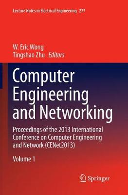 Computer Engineering and Networking: Proceedings of the 2013 International Conference on Computer Engineering and Network (CENet2013) - Lecture Notes in Electrical Engineering 10152 (Paperback)