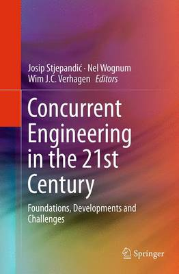 Concurrent Engineering in the 21st Century: Foundations, Developments and Challenges (Paperback)