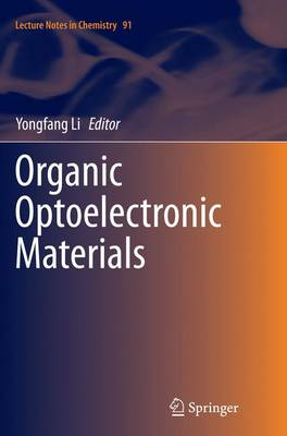 Organic Optoelectronic Materials - Lecture Notes in Chemistry 91 (Paperback)