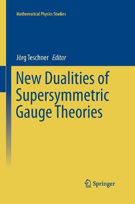 New Dualities of Supersymmetric Gauge Theories - Mathematical Physics Studies (Paperback)