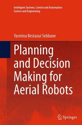 Planning and Decision Making for Aerial Robots - Intelligent Systems, Control and Automation: Science and Engineering 71 (Paperback)