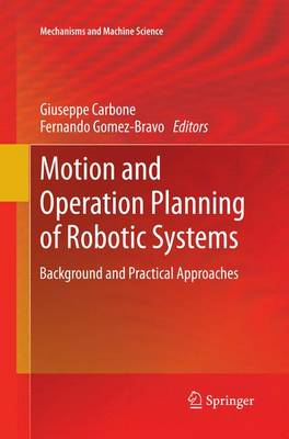 Motion and Operation Planning of Robotic Systems: Background and Practical Approaches - Mechanisms and Machine Science 29 (Paperback)