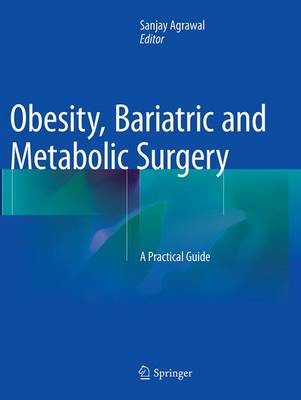 Obesity, Bariatric and Metabolic Surgery: A Practical Guide (Paperback)
