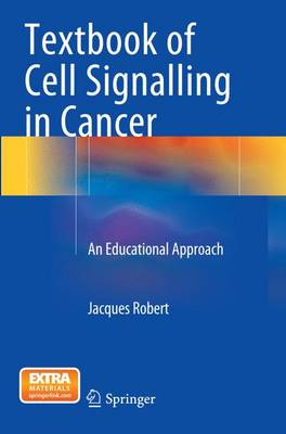 Textbook of Cell Signalling in Cancer: An Educational Approach (Paperback)