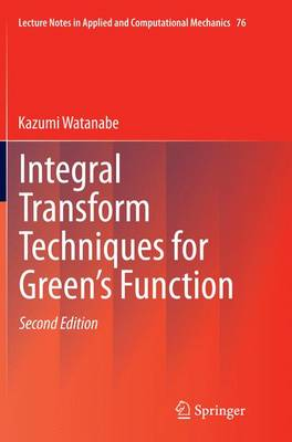 Integral Transform Techniques for Green's Function - Lecture Notes in Applied and Computational Mechanics 76 (Paperback)