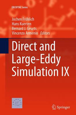Direct and Large-Eddy Simulation IX - ERCOFTAC Series 20 (Paperback)