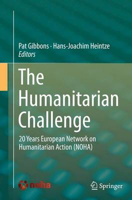 The Humanitarian Challenge: 20 Years European Network on Humanitarian Action (NOHA) (Paperback)