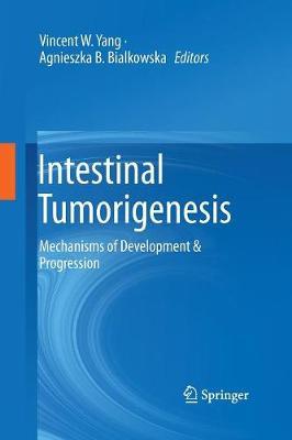 Intestinal Tumorigenesis: Mechanisms of Development & Progression (Paperback)