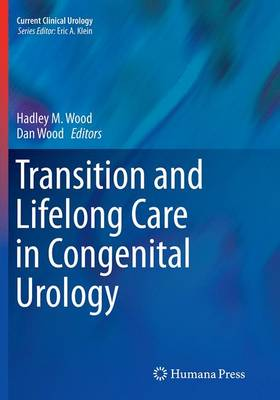 Transition and Lifelong Care in Congenital Urology - Current Clinical Urology (Paperback)