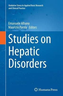 Studies on Hepatic Disorders - Oxidative Stress in Applied Basic Research and Clinical Practice (Paperback)