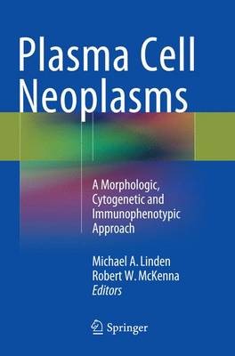 Plasma Cell Neoplasms: A Morphologic, Cytogenetic and Immunophenotypic Approach (Paperback)