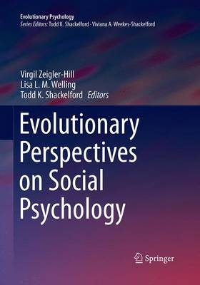 Evolutionary Perspectives on Social Psychology - Evolutionary Psychology (Paperback)