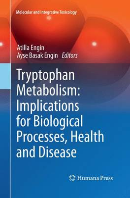 Tryptophan Metabolism: Implications for Biological Processes, Health and Disease - Molecular and Integrative Toxicology (Paperback)