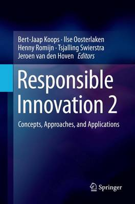 Responsible Innovation 2: Concepts, Approaches, and Applications (Paperback)