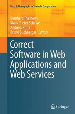 Correct Software in Web Applications and Web Services - Texts & Monographs in Symbolic Computation (Paperback)