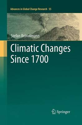 Climatic Changes Since 1700 - Advances in Global Change Research 55 (Paperback)