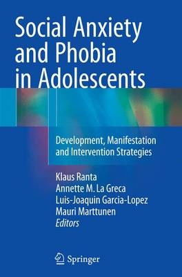 Social Anxiety and Phobia in Adolescents: Development, Manifestation and Intervention Strategies (Paperback)