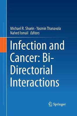 Infection and Cancer: Bi-Directorial Interactions (Paperback)
